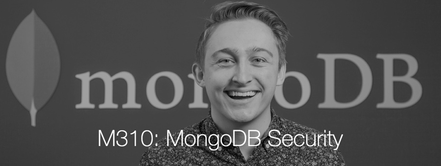 M310: MongoDB Security