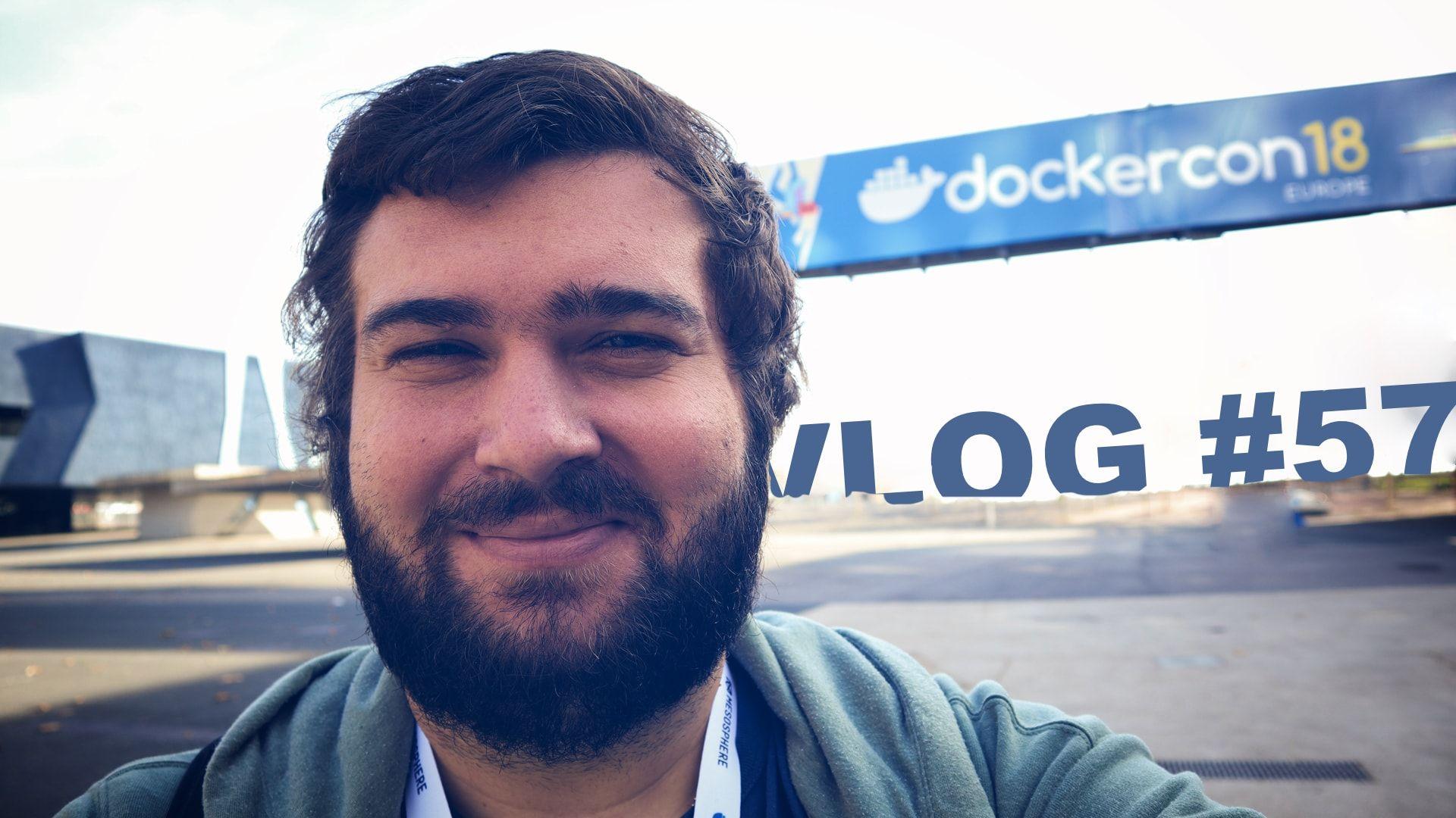 Takýto bol DockerCon EU 2018   VLOG #57